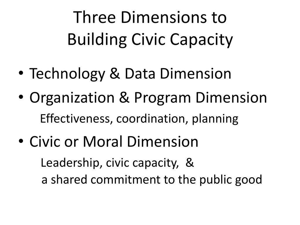 Three Dimensions to Building Civic Capacity • T...