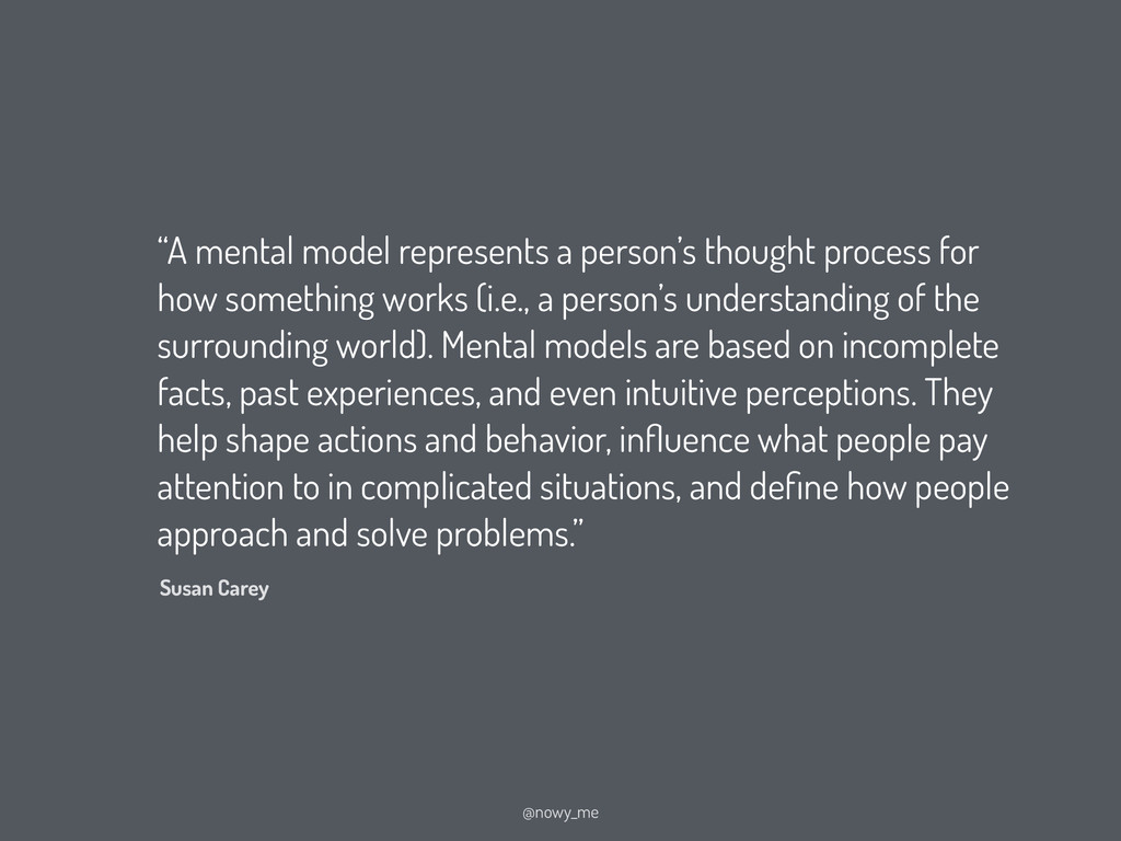 """A mental model represents a person's thought p..."