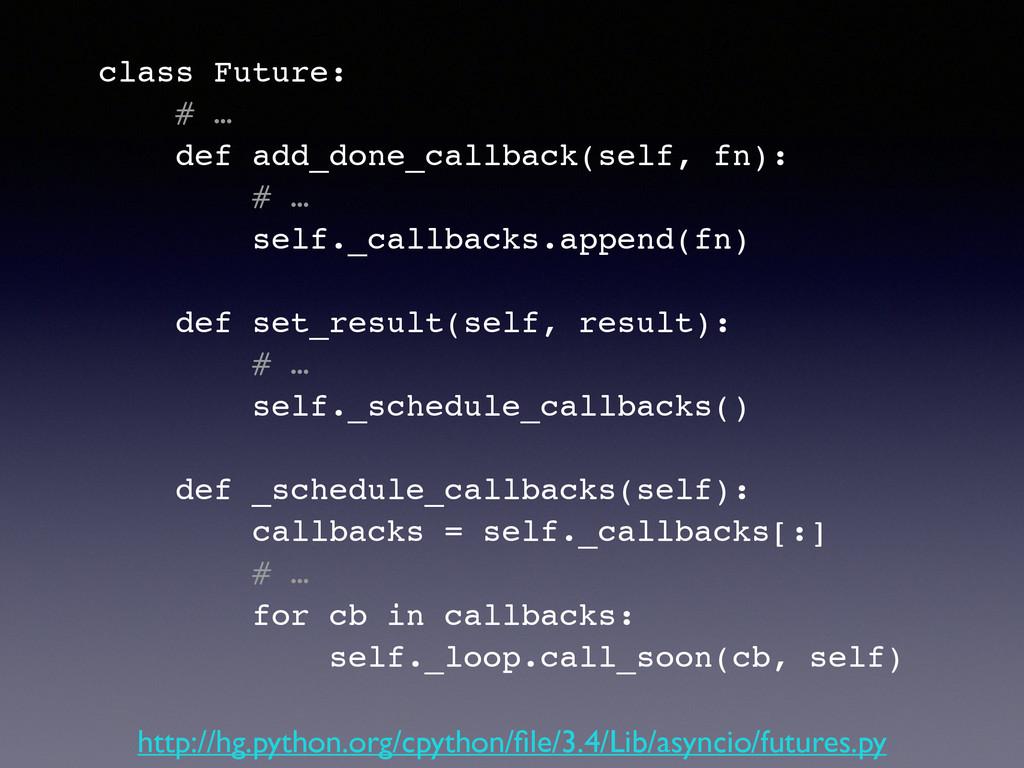 class Future:! # …! def add_done_callback(self,...