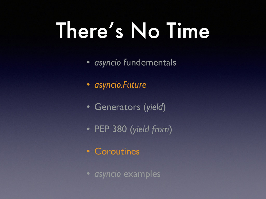 There's No Time • asyncio fundementals  • asy...