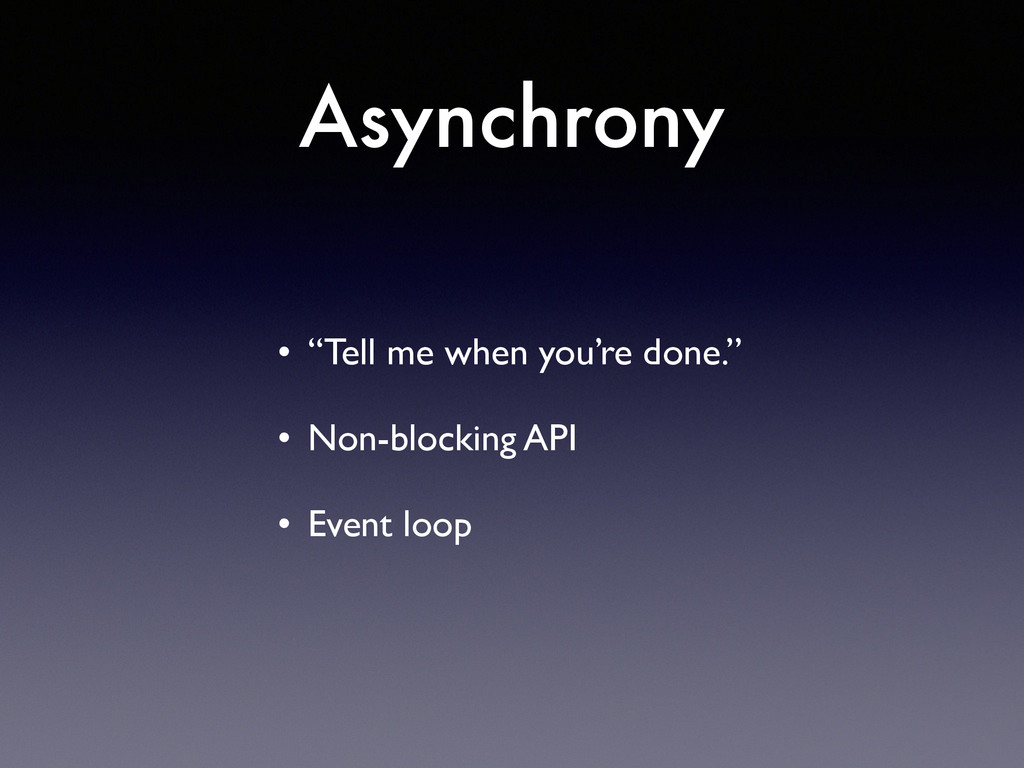 """Asynchrony • """"Tell me when you're done.""""  • N..."""