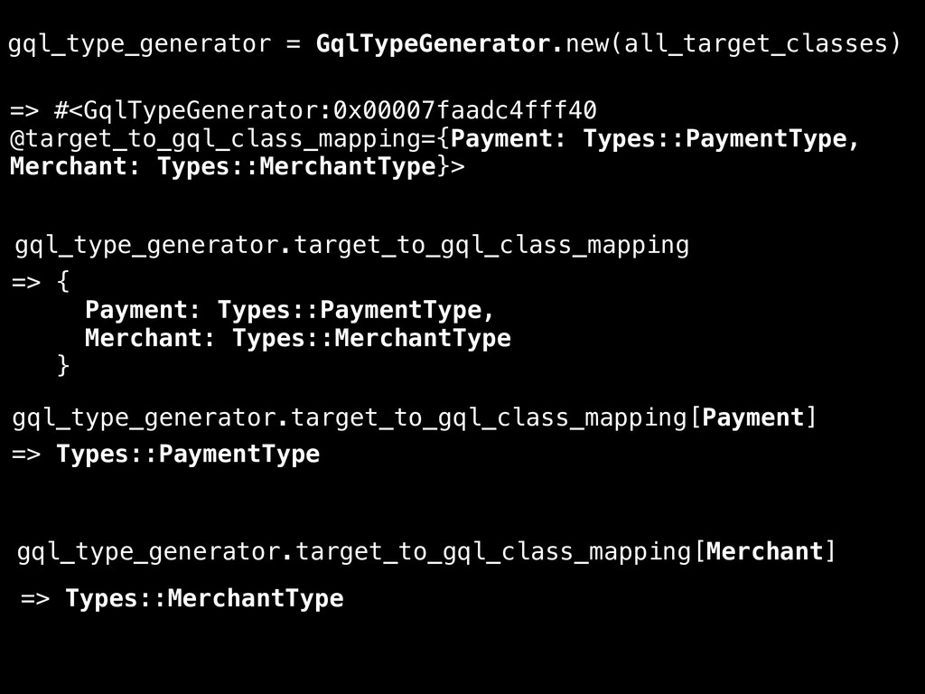 gql_type_generator = GqlTypeGenerator.new(all_t...