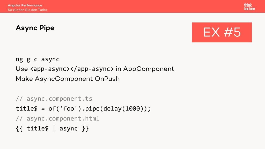 ng g c async Use <app-async></app-async> in App...