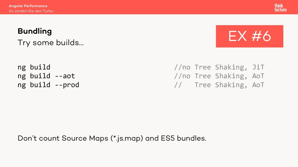 Try some builds… ng build //no Tree Shaking, Ji...