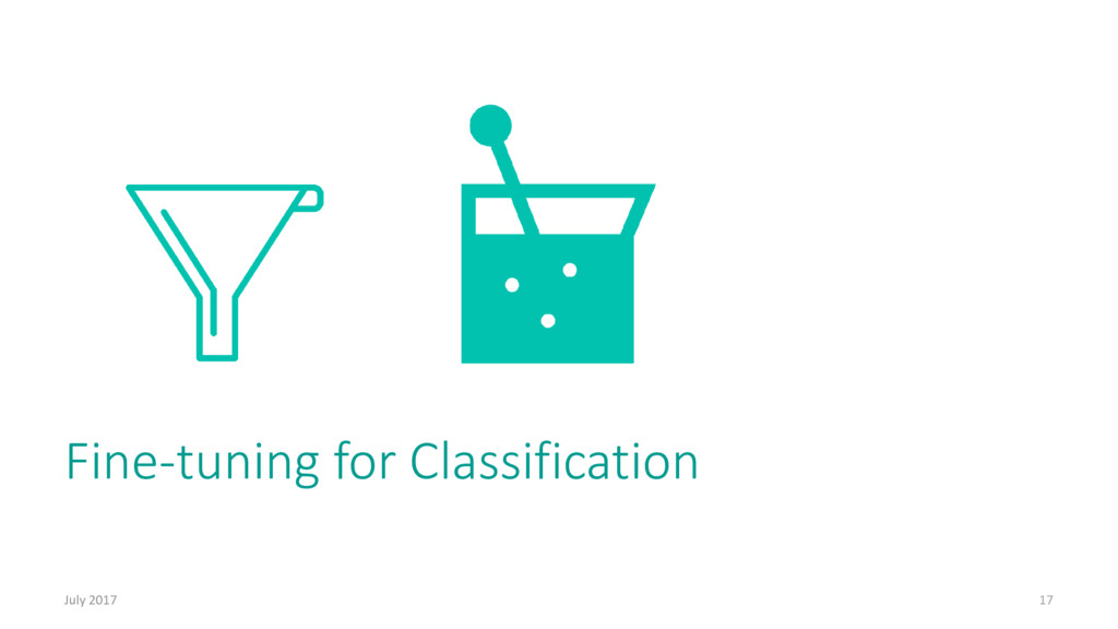 Fine-tuning for Classification July 2017 17