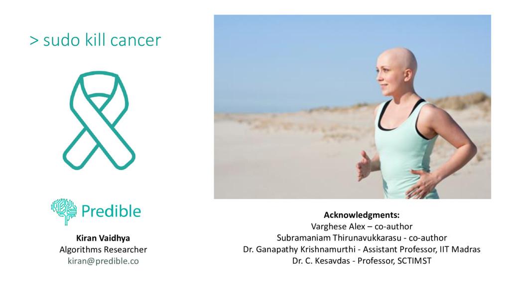 > sudo kill cancer Kiran Vaidhya Algorithms Res...
