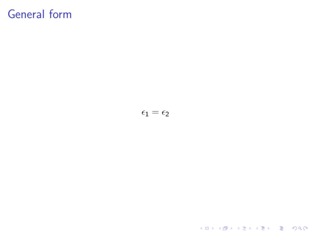 General form 1 = 2