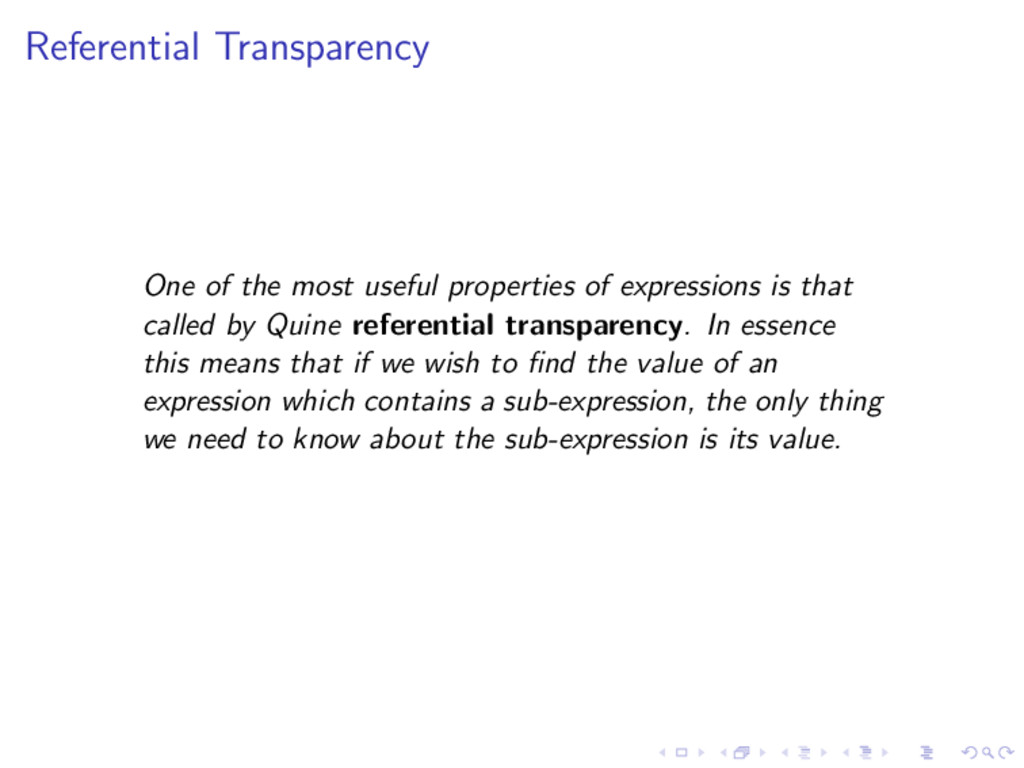 Referential Transparency One of the most useful...