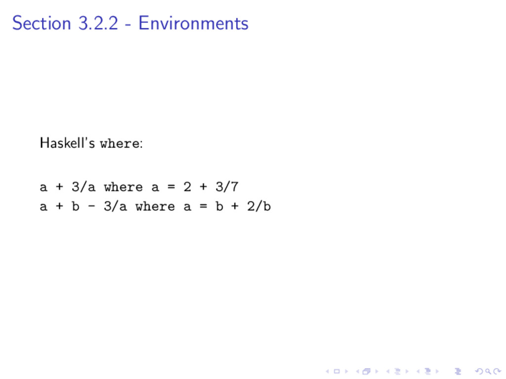 Section 3.2.2 - Environments Haskell's where: a...