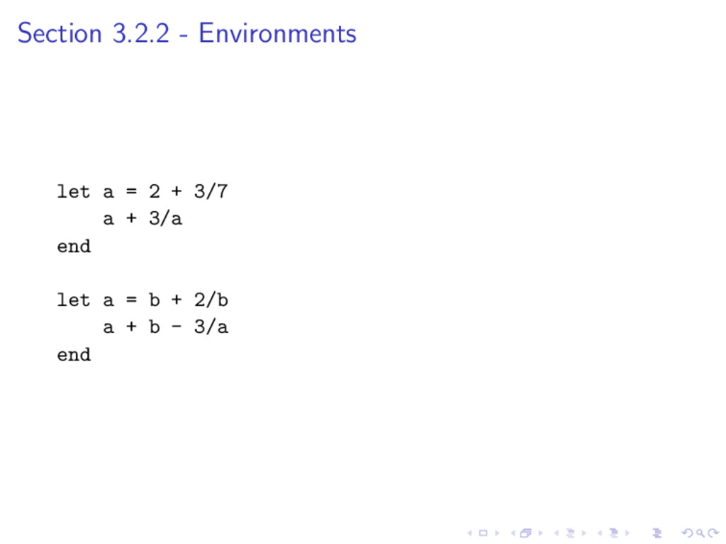 Section 3.2.2 - Environments let a = 2 + 3/7 a ...