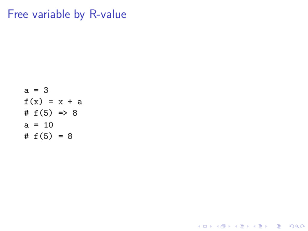 Free variable by R-value a = 3 f(x) = x + a # f...