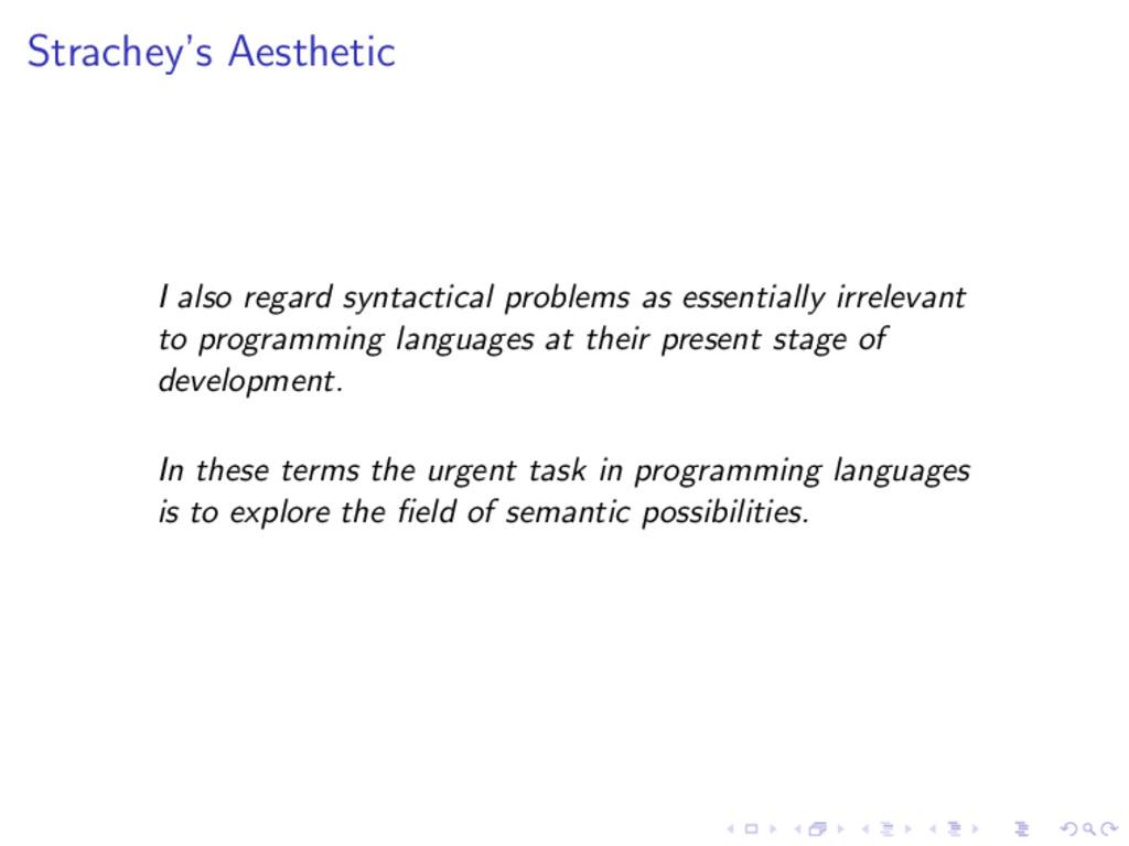 Strachey's Aesthetic I also regard syntactical ...