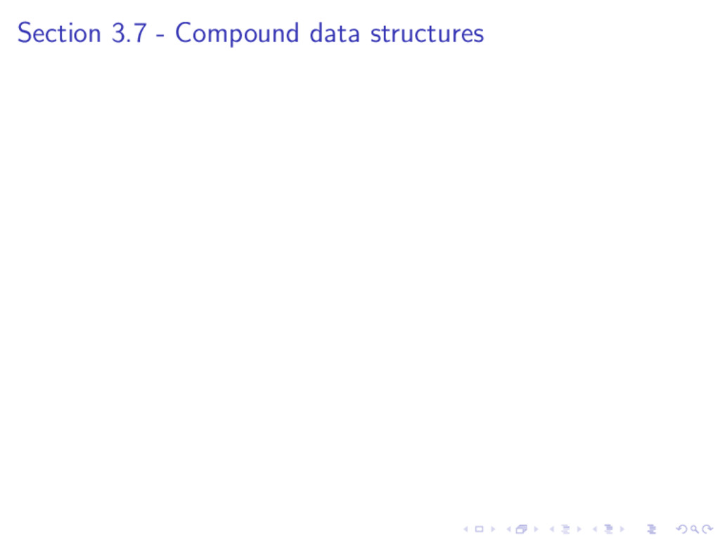 Section 3.7 - Compound data structures