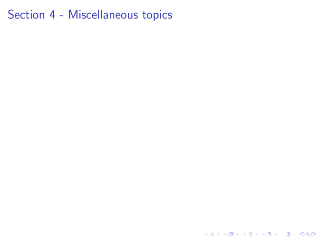 Section 4 - Miscellaneous topics
