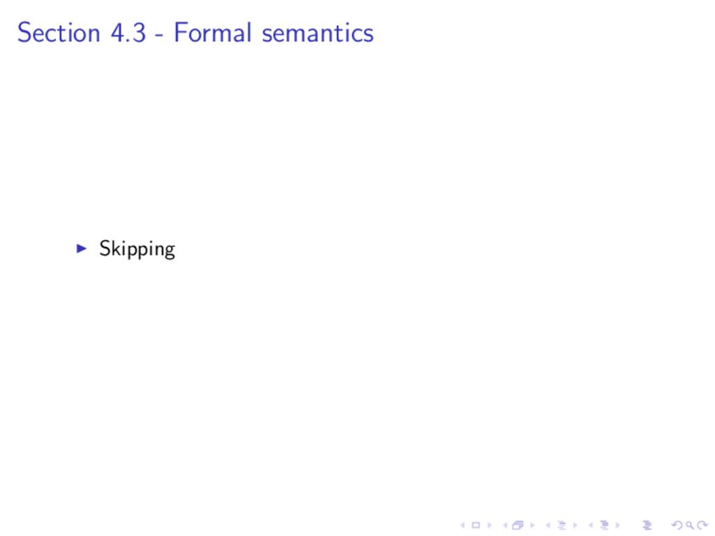 Section 4.3 - Formal semantics Skipping