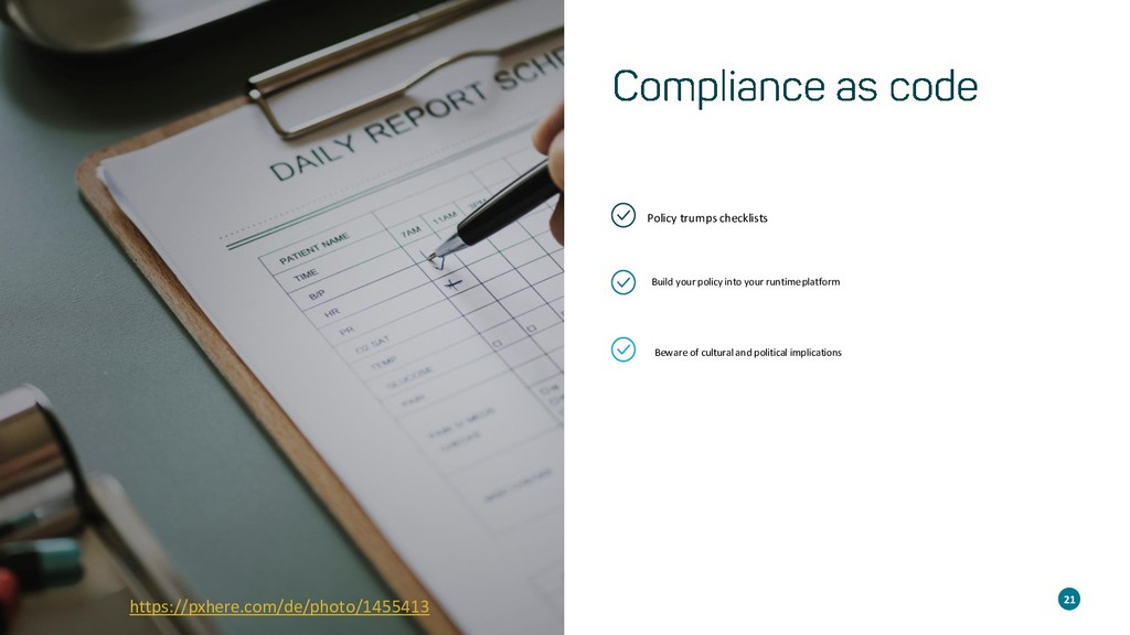 Policy trumps checklists Build your policy into...