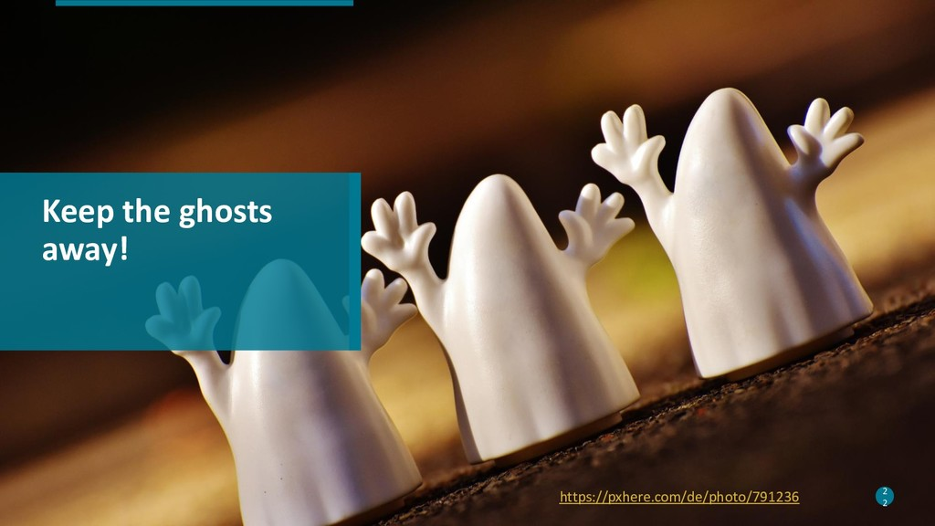 22 Keep the ghosts away! 2 2 https://pxhere.com...