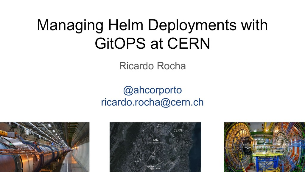 Managing Helm Deployments with GitOPS at CERN R...