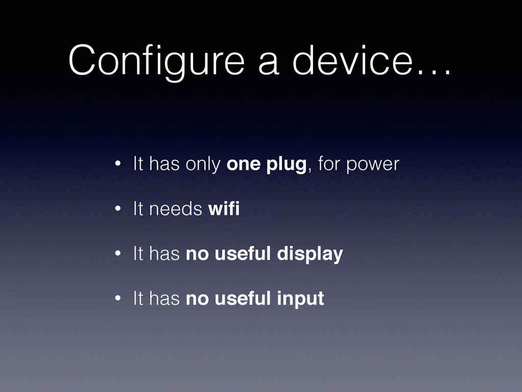 Configure a device… • It has only one plug, for ...