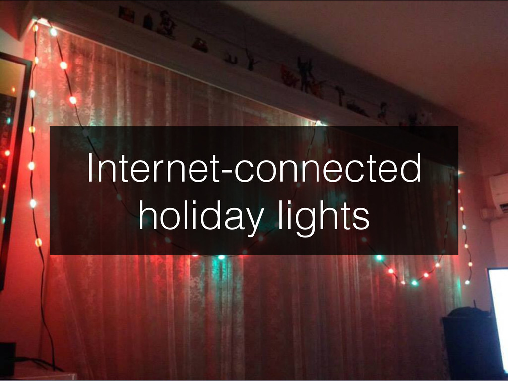 Internet-connected holiday lights