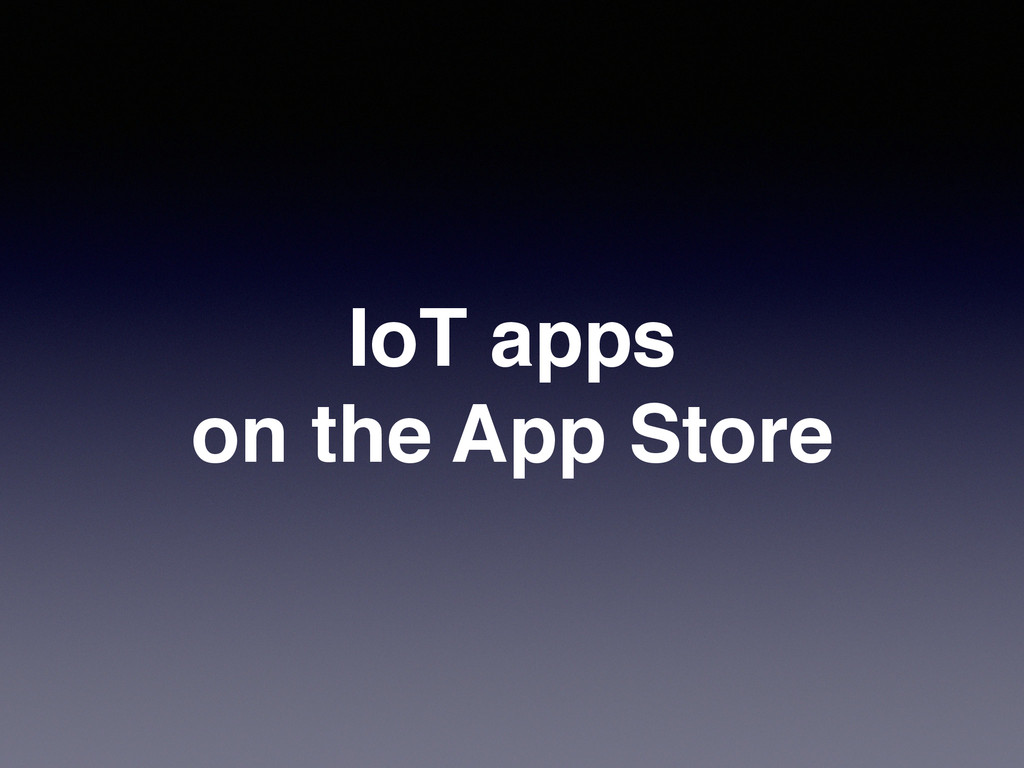 IoT apps ! on the App Store
