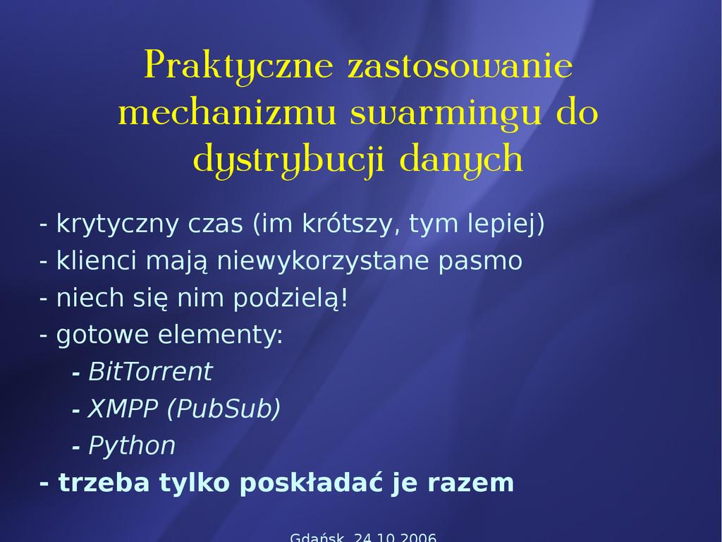 Praktyczne zastosowanie mechanizmu swarmingu do...
