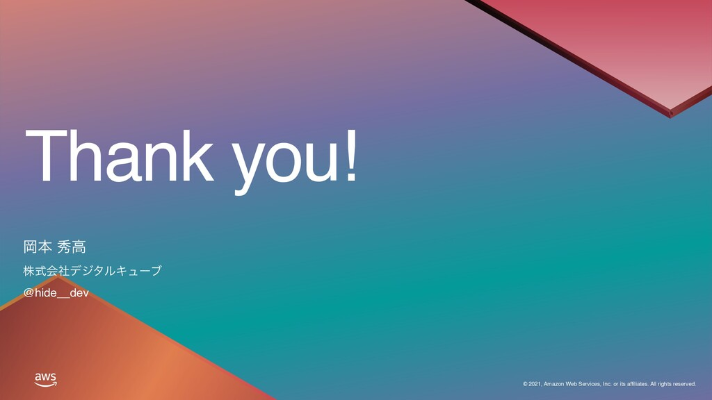 Thank you! © 2021, Amazon Web Services, Inc. or...