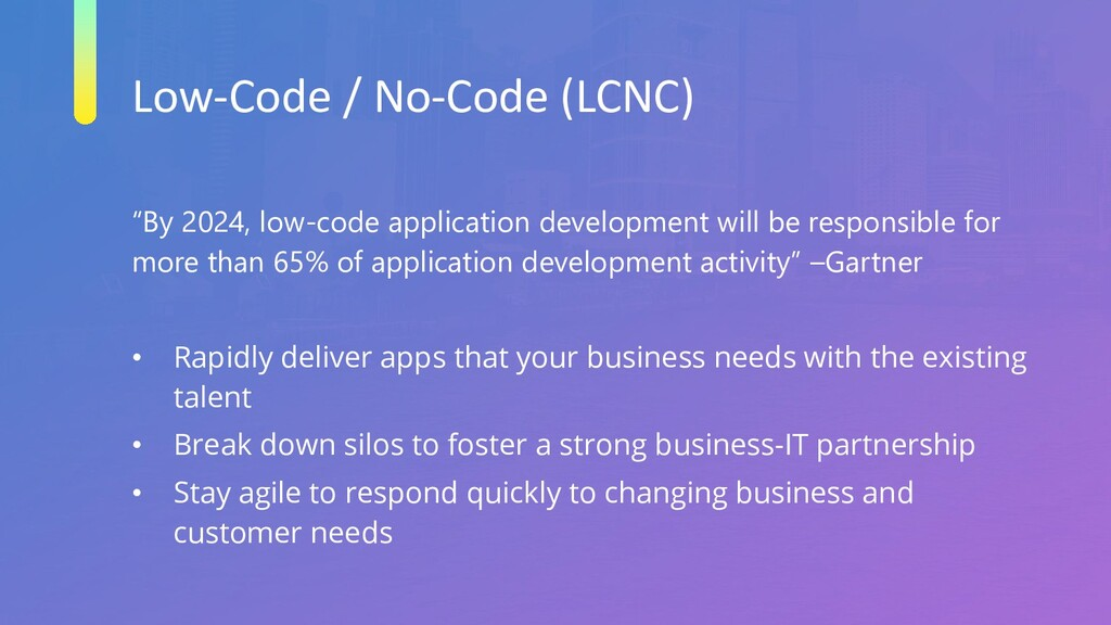 """Low-Code / No-Code (LCNC) """"By 2024, low-code ap..."""