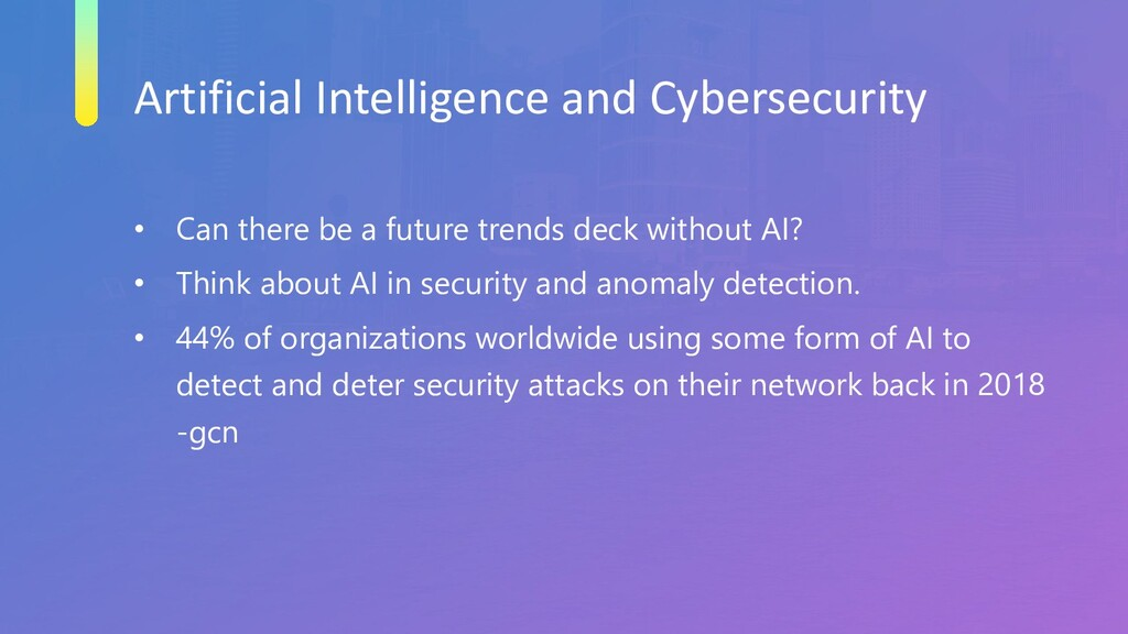 Artificial Intelligence and Cybersecurity • Can...