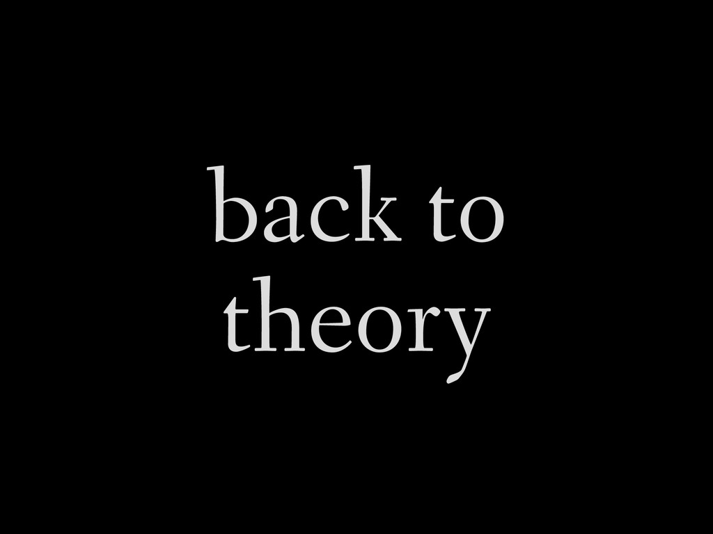 back to  theory