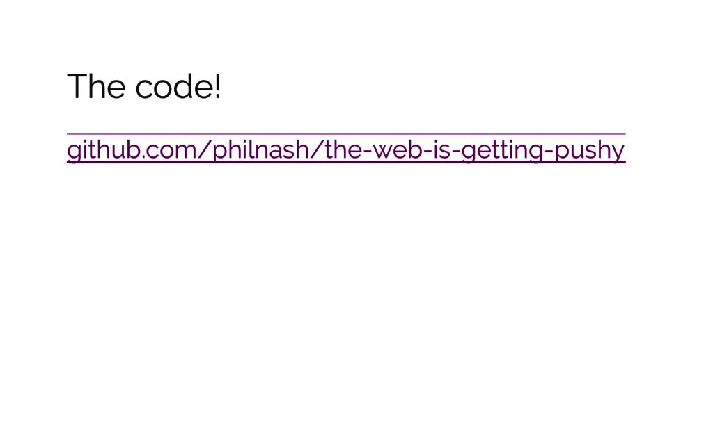 The code! github.com/philnash/the-web-is-gettin...