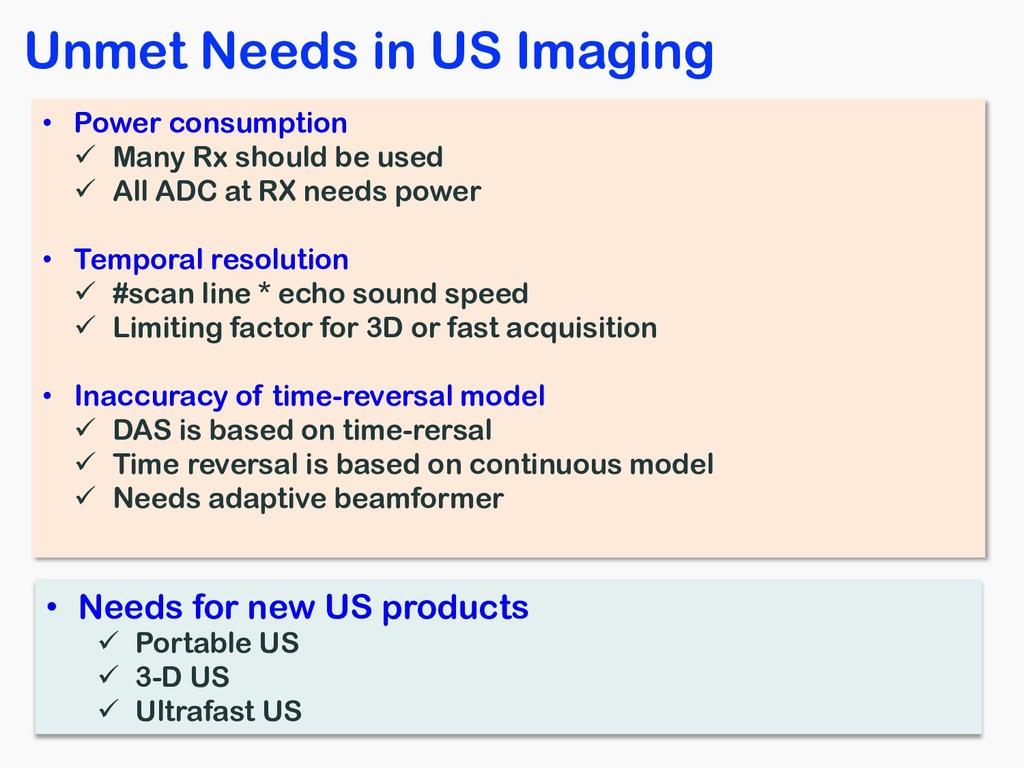 Unmet Needs in US Imaging • Power consumption ü...