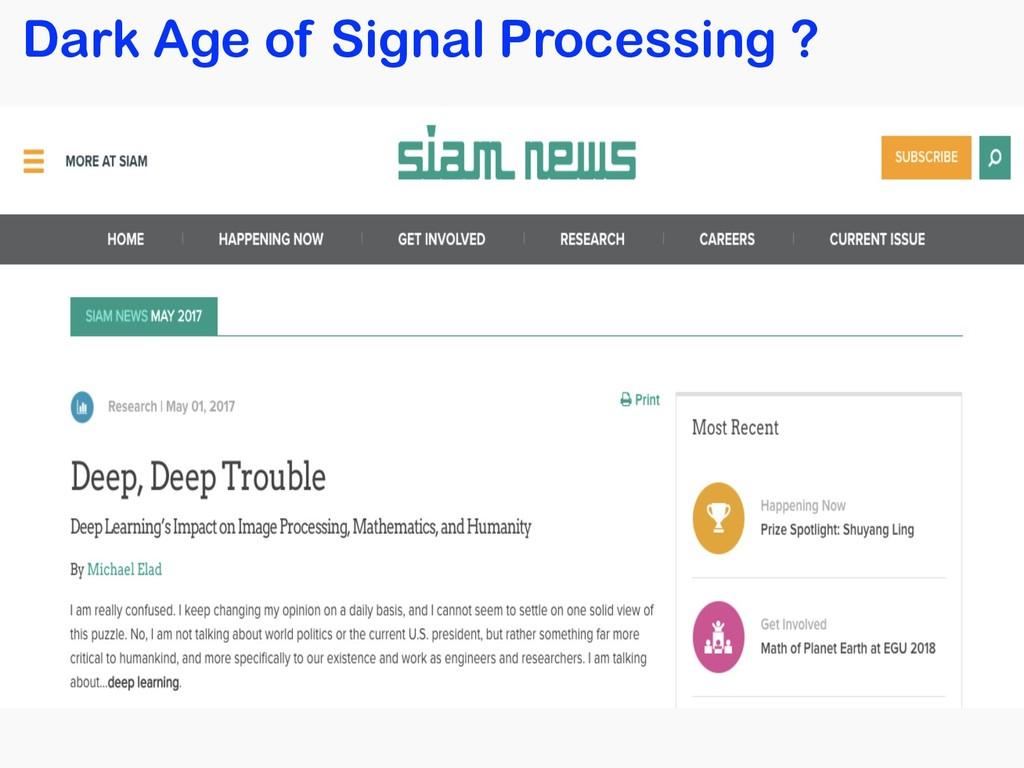 Dark Age of Signal Processing ?