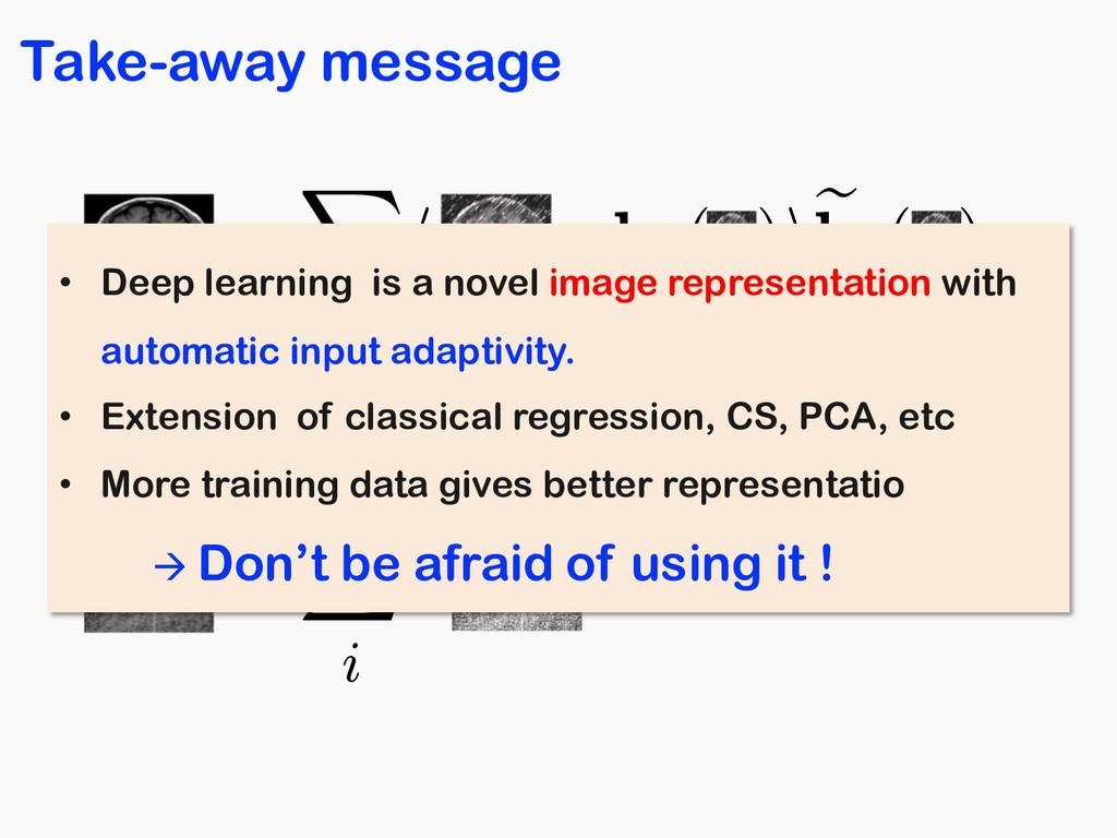 Take-away message y = X i h ,bi(x)ie bi(x) <lat...
