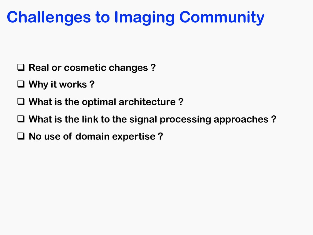 Challenges to Imaging Community q Real or cosme...