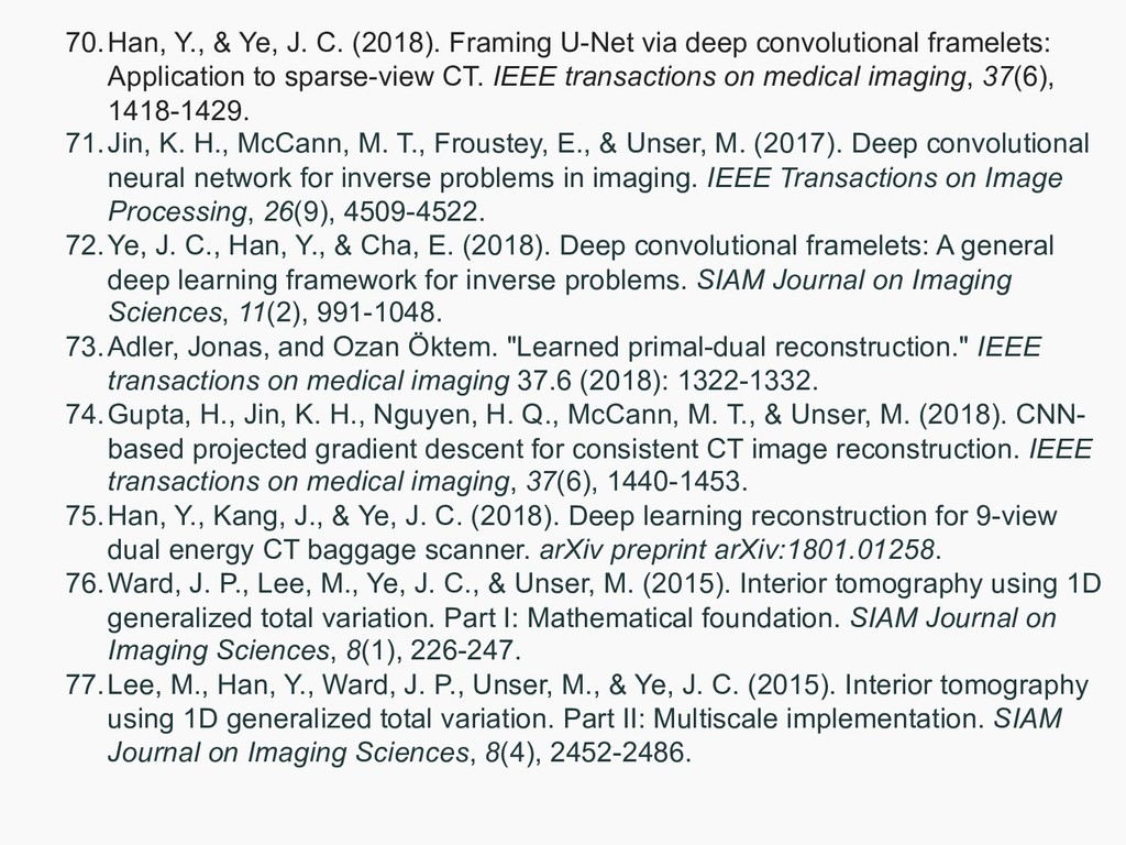 70.Han, Y., & Ye, J. C. (2018). Framing U-Net v...