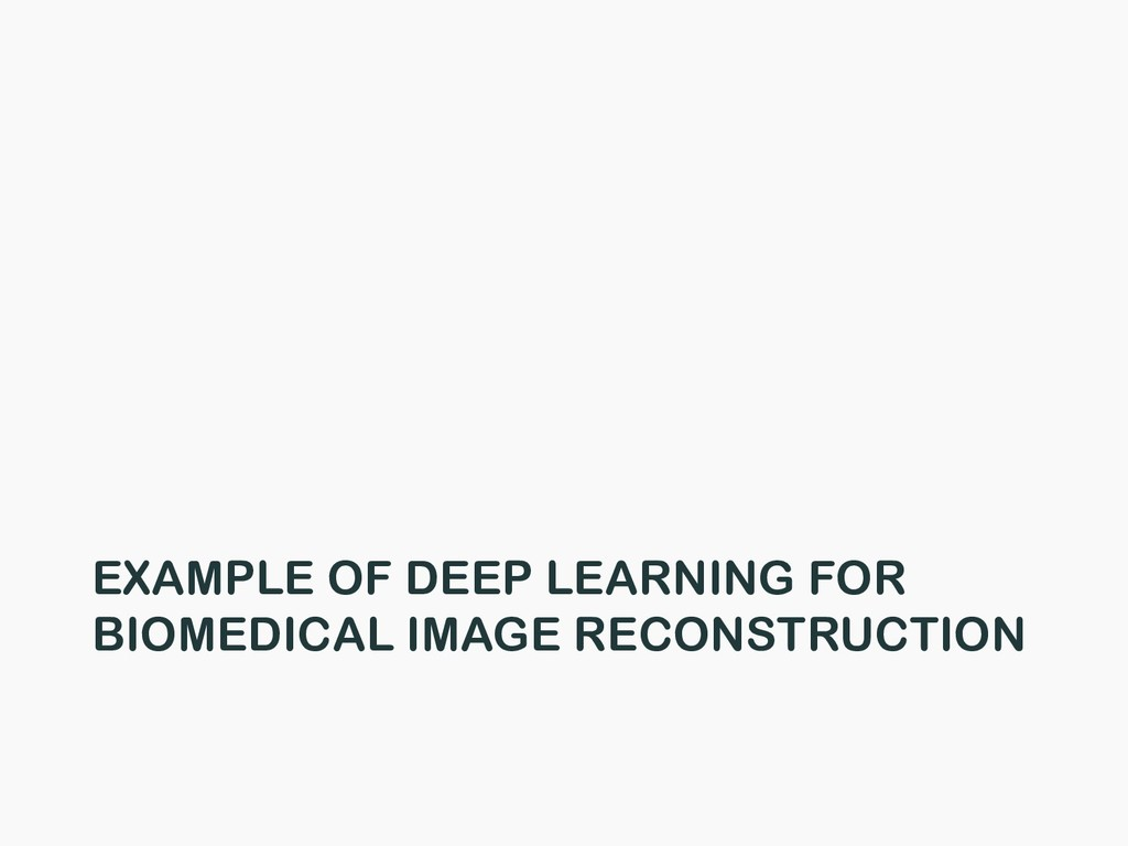 EXAMPLE OF DEEP LEARNING FOR BIOMEDICAL IMAGE R...