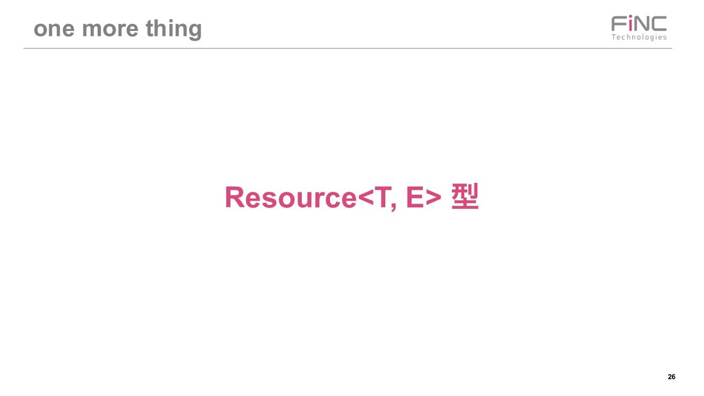 !26 one more thing Resource<T, E> ܕ
