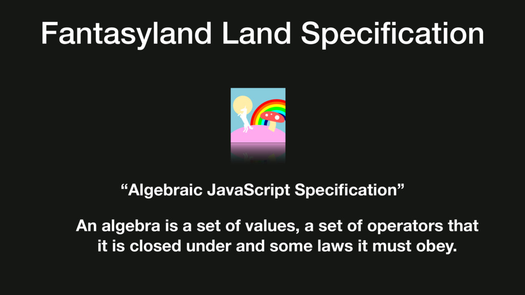 "Fantasyland Land Specification ""Algebraic JavaSc..."
