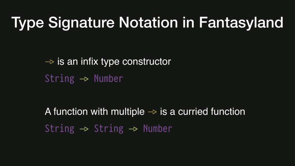 #-> is an infix type constructor String #-> Numb...