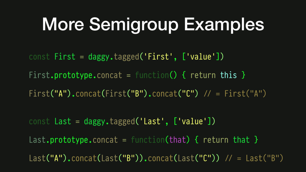 const First = daggy.tagged('First', ['value']) ...
