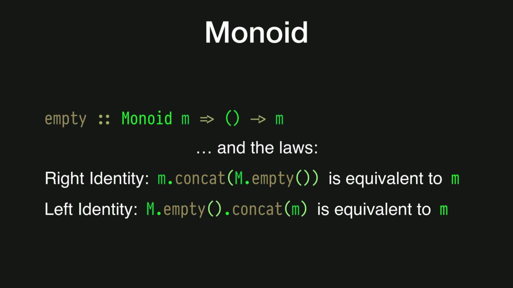 Monoid empty #:: Monoid m #=> () #-> m … and th...