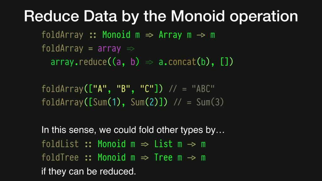 Reduce Data by the Monoid operation foldArray #...