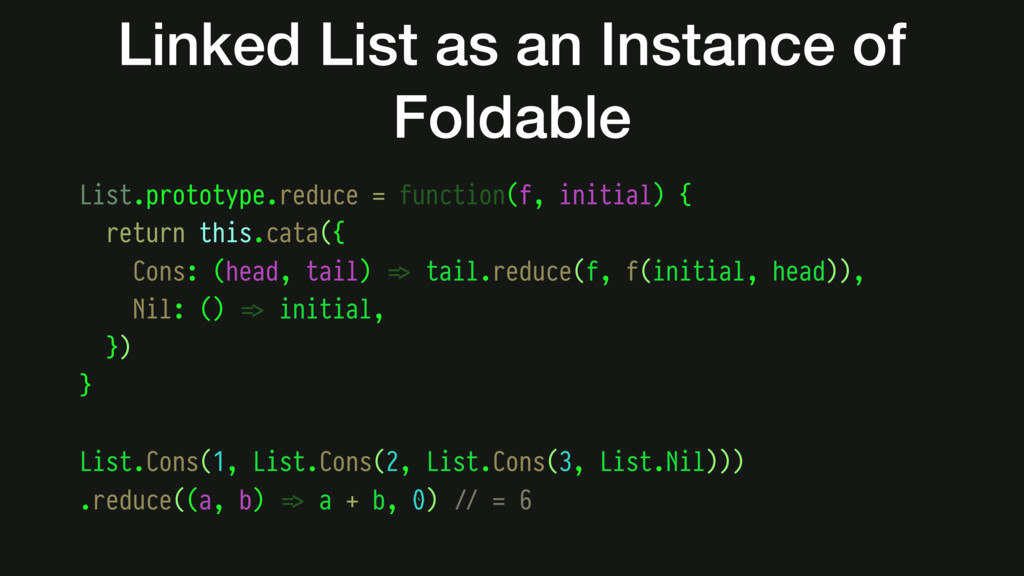 List.prototype.reduce = function(f, initial) { ...