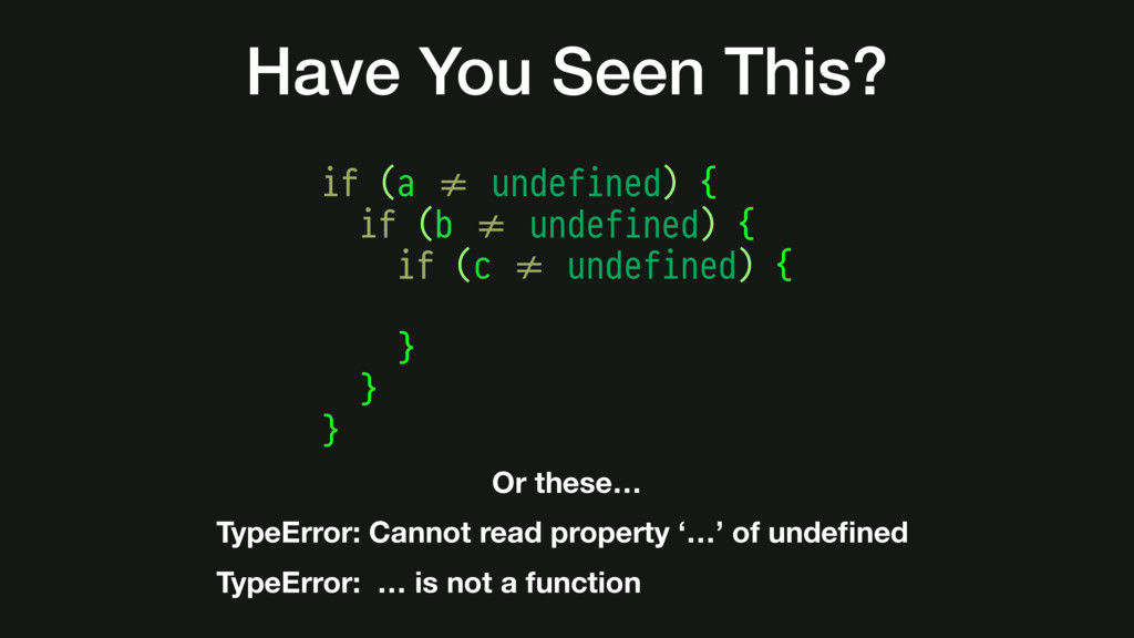 Have You Seen This? if (a #!= undefined) { if (...