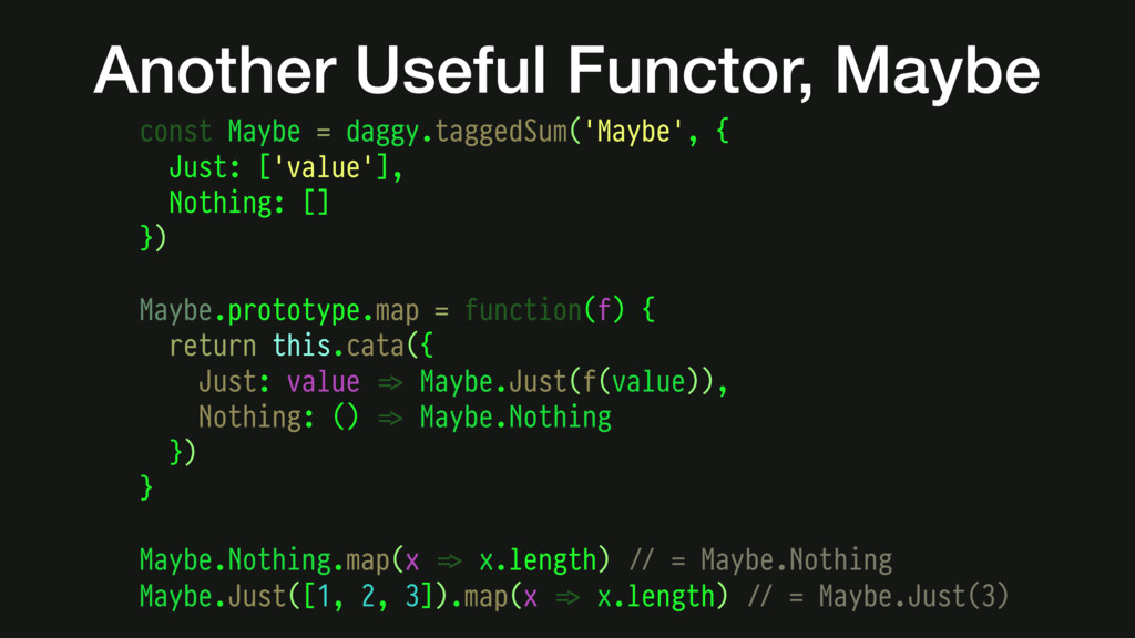 Another Useful Functor, Maybe const Maybe = dag...