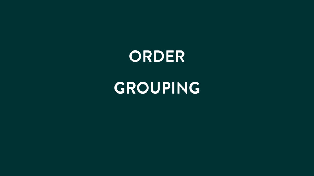 ORDER GROUPING