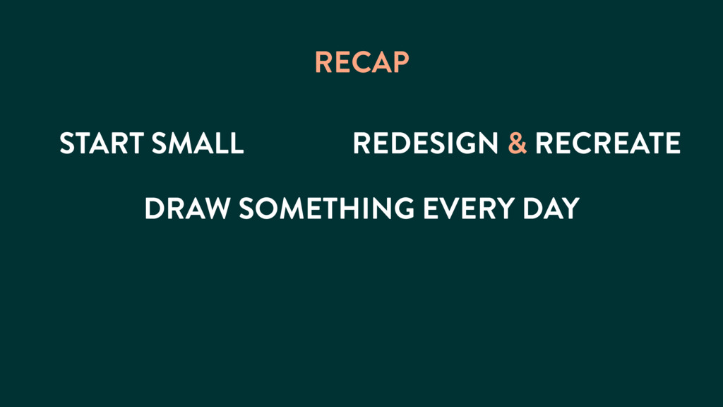 START SMALL RECAP REDESIGN & RECREATE DRAW SOME...