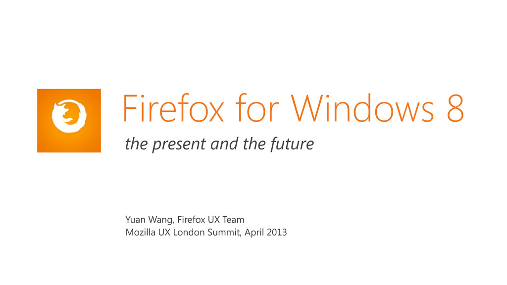 Firefox for Windows 8 the present and the futur...