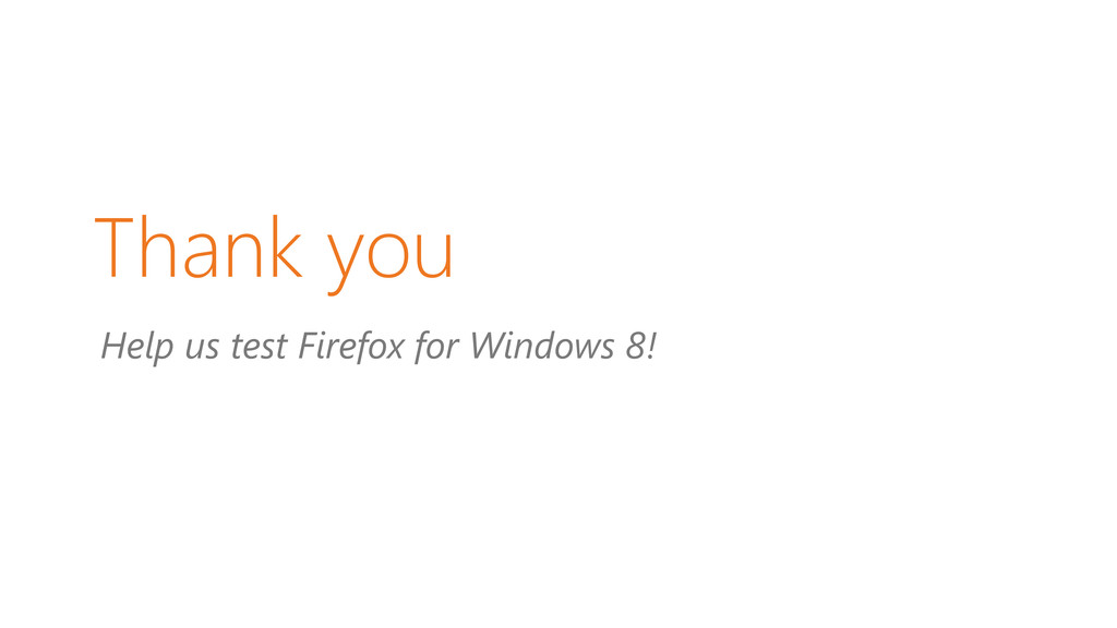 Help us test Firefox for Windows 8! Thank you